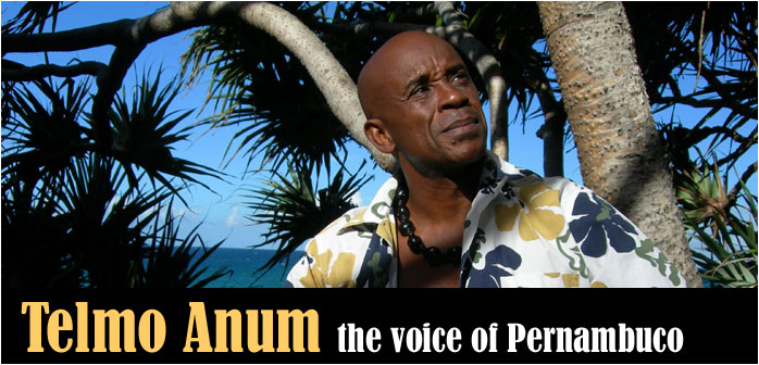 Telmo Anum - the voice of Pernambuco